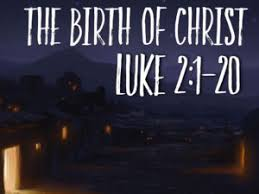 Luke 2 1-20 Sunday Teaching (12-23-2018)