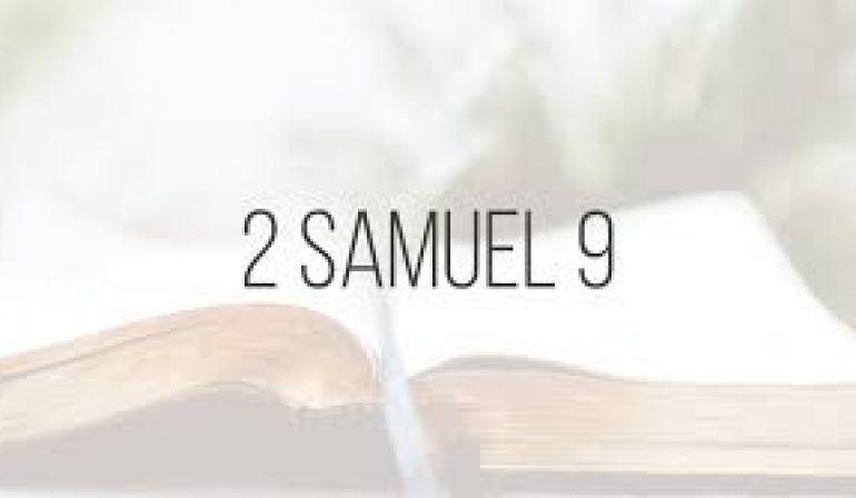 2 Samuel 9 : 1-13 Friday Night Bible Study (4/27/19) Pastor Greg Tyra