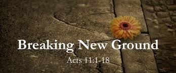 Act 11  1-18 Sunday Teaching (6/16/19) Pastor Greg Tyra
