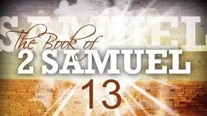 2 Samuel 13 1-39 Friday Night Bible Study (6/21/19)