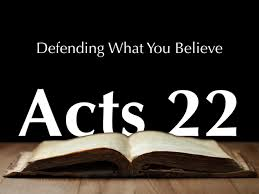 Acts 22  30 – 23  11 Sunday Teaching (2-9-2020)