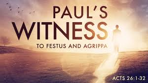 Acts 25  23-26  32 Sunday Teaching (3/1/20)