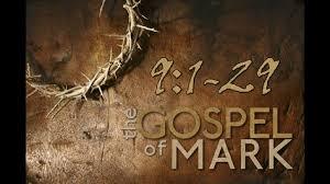 Mark 9  1-29 Sunday Teaching (8-2-20) Pastor Greg Tyra