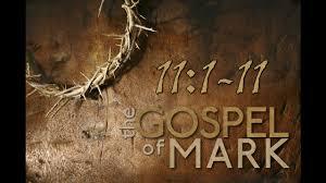 Mark 11  1-11 Sunday Teaching (9-20-2020) Pastor Greg Tyra