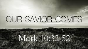 Mark 10:32-52 Sunday Teaching  (9/13/20) Pastor Greg Tyra
