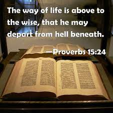 Proverbs 15:24 Scripture Memory Verse (7/2/21) Pastor Greg Tyra